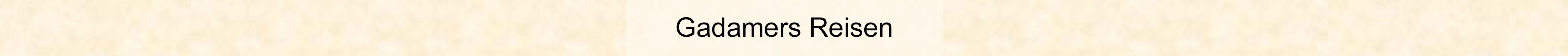 Gadamers-Reisen-Hintergrund-top-bar-5